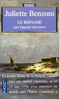 Les Treize vents, Tome 2 : Le r�fugi� par Juliette Benzoni