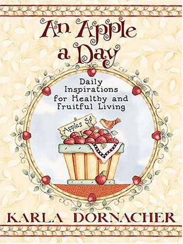 An Apple A Day: Daily Inspirations for Healthy and Fruitful Living