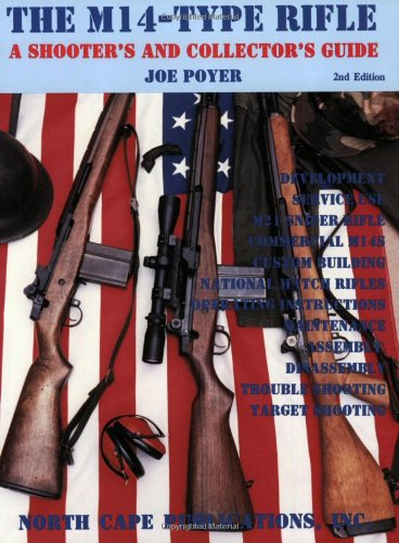 The M14-Type Rifles: A Shooter'S And Collector'S Guide, 2Nd Edition