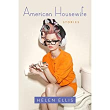 American Housewife: Stories Audiobook by Helen Ellis Narrated by Kathleen McInerney, Lisa Cordileone, Rebecca Lowman, Dorothy Dillingham Blue