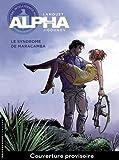 Alpha, Tome 13 : Le syndrome de maracamba