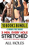 EROTICA: THREE ALPHA MEN ONE WOMAN EVERY HOLE STRETCHED 10 BOOKS BOX SET BUNDLE  (Foursome Threesome Menages Romance Group plus Free Sex Stories): Big     Dominant Series ebooks Collection Books)