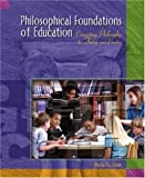 Philosophical Foundations of Education: Connecting Philosophy to Theory and Practice