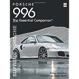 Porsche 996: Supreme Porsche (Essential Companion Series)by Jurgen Barth