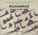 Muhammad: Peace Be upon Him (Stories of the Prophets from the Qur