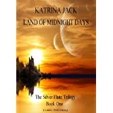 Land of Midnight Days (The Silver Flute Trilogy)by Katrina Jack
