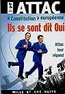 Constitution europ�enne : Ils se sont dit oui : Attac leur r�pond par Attac