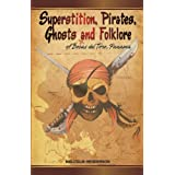 Superstition, Pirates, Ghosts and Folklore of Bocas del Toro, Panama ~ Malcolm Henderson