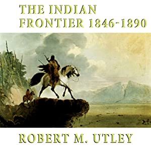 The Indian Frontier: 1846-1890 Audiobook
