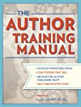 The Author Training Manual: Develop M...