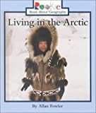 Living in the Arctic (Rookie Read-About Geography) (0516215612) by Fowler, Allan