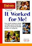 img - for It Worked for Me: From Thumb Sucking to Schoolyard Fights, Parents Reveal Their Secrets to Solving the Everyday Problems of Raising Kids book / textbook / text book