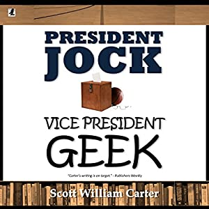 President Jock, Vice President Geek | [Scott William Carter]