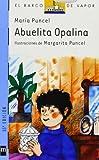img - for Abuelita Opalina/ Grandmother Opalina (Coleccion El Barco De Vapor, 21) (Spanish Edition) book / textbook / text book
