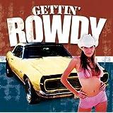 Gettin Rowdy