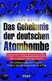 Das Geheimnis der deutschen Atombombe - Gewannen Hitlers Wissenschaftler den nuklearen Wettlauf doch?. Die Geheimprojekte bei Innsbruck, im Raum Jonastal bei Arnstadt und in Prag title=