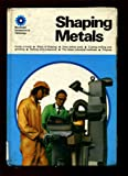 Shaping metals (Macdonald introduction to technology) (0356043819) by Gunston, Bill