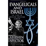 "Evangelicals and Israel: The Story of American Christian Zionismvon ""Stephen Spector"""