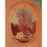 Upper New England: A Guide to the Inns of Maine, New Hampshire, and Vermont (Country Inns of America Series) Roberta Gardner, Terry Berger, George Allen and Tracy Ecclesine