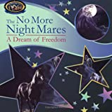 The No More Night Mares: A Dream of Freedom