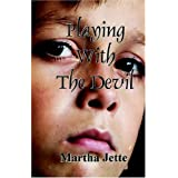 Playing With The Devil ~ Martha Jette