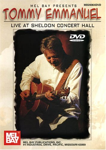 Mel Bay presents Tommy Emmanuel: Live at Sheldon Concert Hall