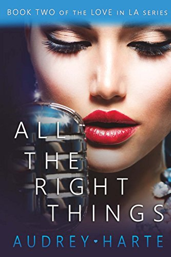 All the Right Things: Volume 2 (Love in LA)