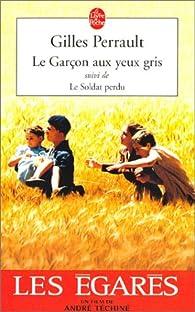 Le Garçon aux yeux gris, suivi de \'Le Soldat perdu\' par Gilles Perrault
