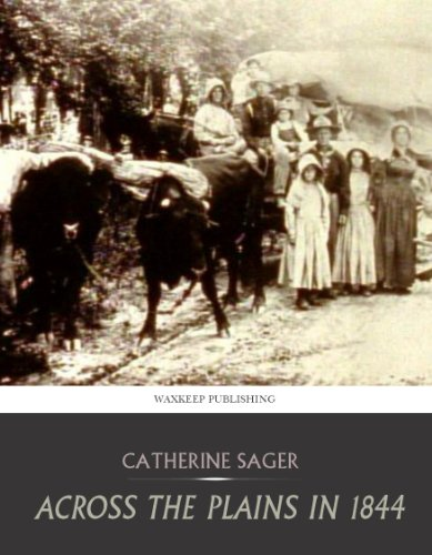 Free Kindle Book : Across the Plains in 1844
