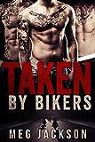 Taken by Bikers: An Erotic Menage Romance Novella