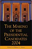 The Making of the Presidential Candidates 2004