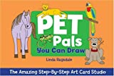 Amazing Step-By-Step Art Card Studio: Pet Pals You Can Draw (Amazing Step-by-step Art Card Studio) cover image