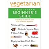 Vegetarian Times Vegetarian Beginner's Guide ~ the Editors of...