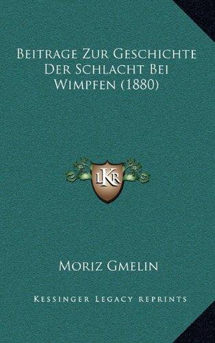 Beitrage Zur Geschichte Der Schlacht Bei Wimpfen (1880)