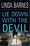 Lie Down with the Devil (Carlotta Carlyle Mysteries) (0312332890) by Barnes, Linda