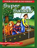 Super Salads (Look, Learn & Do)
