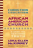 img - for Christian Education in the African American Church: A Guide for Teaching Truth book / textbook / text book