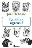 echange, troc Joël Dehasse - Le chien agressif
