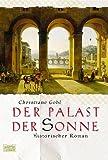 Der Palast der Sonne. - Christiane Gohl