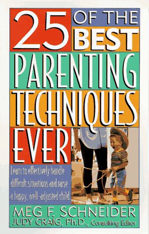 25 of the Best Parenting Techniques Ever