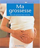 Ma grossesse : Pour une grossesse bien informe