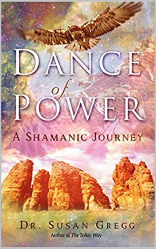 Free Kindle Book : Dance of Power: A Shamanic Journey