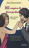 echange, troc Jean-Pierre Danel - 365 moyens de se faire pardonner (enfin, de tenter d'essayer...)