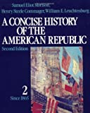 A Concise History of the American Republic: Volume 2 (0195031822) by Morison, Samuel Eliot
