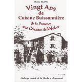 20 Ans de Cuisine Buissonniere, de la Provence aux Cévennes Ardechoises