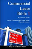 Commercial Lease Bible 1: How to Renew Your Lease (Volume 1)