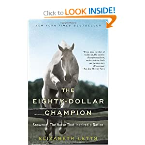 The Eighty-Dollar Champion: Snowman, The Horse That Inspired a Nation [Paperback]