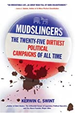 Mudslingers : the twenty-five dirtiest political campaigns of all time : countdown from no. 25 to no. 1