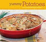 Yummy Potatoes: 65 Downright Delicious Recipes