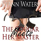 The Cougar Meets Her Master   [KyAnn Waters]